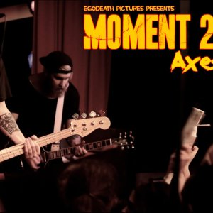 "Moment 22 – ""Axes"" Official Music Video"