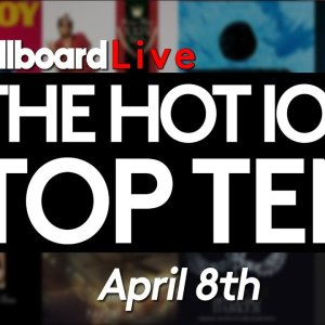 LIVE! Billboard Hot 100 Top 10 Official Countdown: April 8th Early Release!