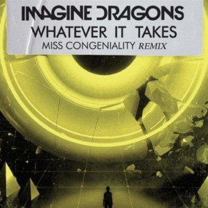 Imagine Dragons, Miss Congeniality – Whatever It Takes (Miss Congeniality Remix/Audio)