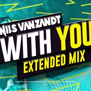 Nils Van Zandt – With You (Extended Remix)