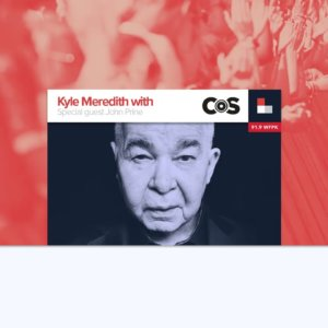 Kyle Meredith With… John Prine (Interview)