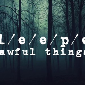 """S/l/e/e/p/e/r – """"Awful Things"""" Official Teaser Video"""