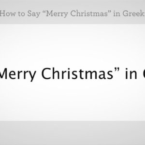 0132 how to say merry christmas in greek
