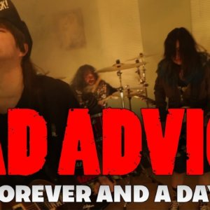"""Bad Advice – """"Forever and a Day"""" Indelirium Records – A BlankTV World Premiere!"""